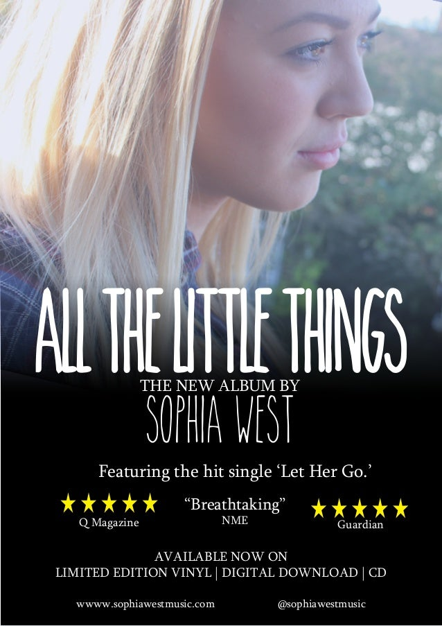 """All the littlethings tHE NEW ALBUM BY  Sophia West  Featuring the hit single 'Let Her Go.' Q Magazine  """"Breathtaking"""" NME ..."""