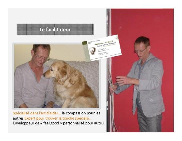 Le facilitateur Spécialisé dans l'art d'aider… la compassion pour les autres Expert pour trouver la touche spéciale… Envel...
