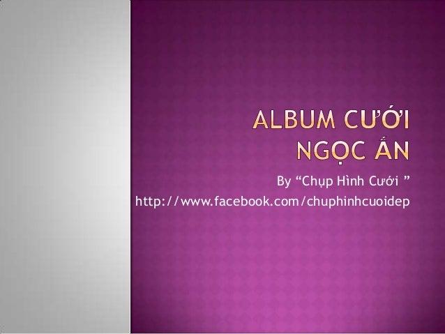 """By """"Chụp Hình Cưới """"http://www.facebook.com/chuphinhcuoidep"""