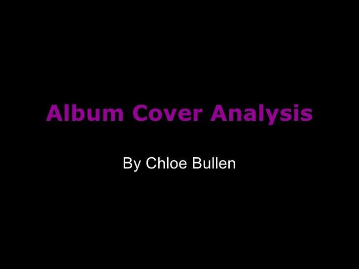 Album Cover Analysis By Chloe Bullen