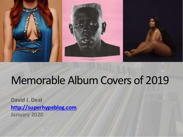 Memorable Album Covers of 2019 David J. Deal http://superhypeblog.com January 2020