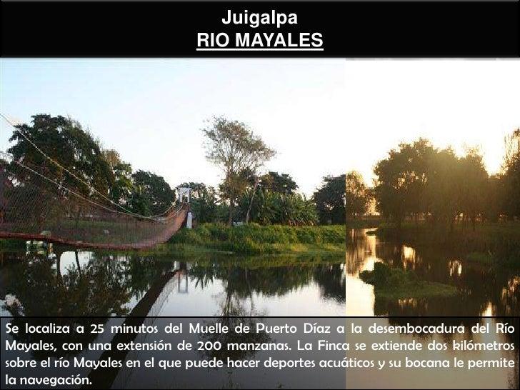 Juigalpa                               RIO MAYALESSe localiza a 25 minutos del Muelle de Puerto Díaz a la desembocadura de...