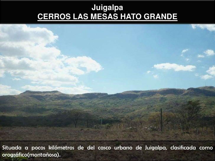 Juigalpa            CERROS LAS MESAS HATO GRANDESituada a pocos kilómetros de del casco urbano de Juigalpa, clasificada co...
