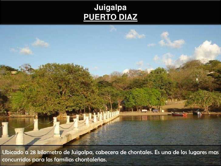 Juigalpa                               PUERTO DIAZUbicado a 28 kilometro de Juigalpa, cabecera de chontales. Es una de los...