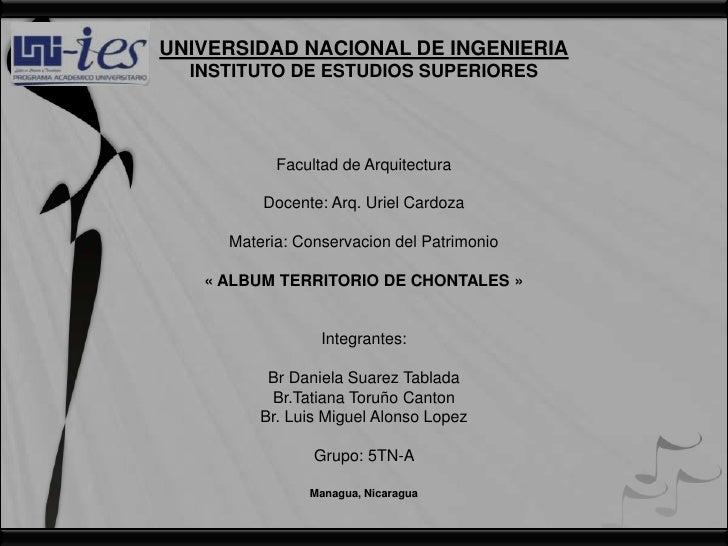 UNIVERSIDAD NACIONAL DE INGENIERIA  INSTITUTO DE ESTUDIOS SUPERIORES           Facultad de Arquitectura         Docente: A...