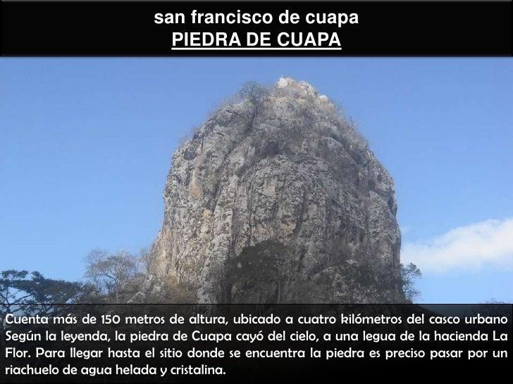 san francisco de cuapa                           PIEDRA DE CUAPACuenta más de 150 metros de altura, ubicado a cuatro kilóm...