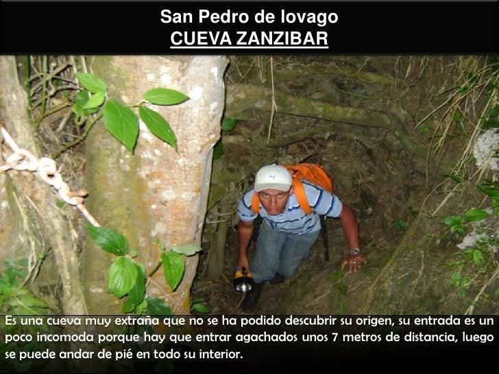 San Pedro de lovago                           CUEVA ZANZIBAREs una cueva muy extraña que no se ha podido descubrir su orig...