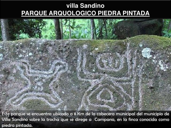 villa Sandino         PARQUE ARQUOLOGICO PIEDRA PINTADAEste parque se encuentra ubicado a 8 Km de la cabecera municipal de...