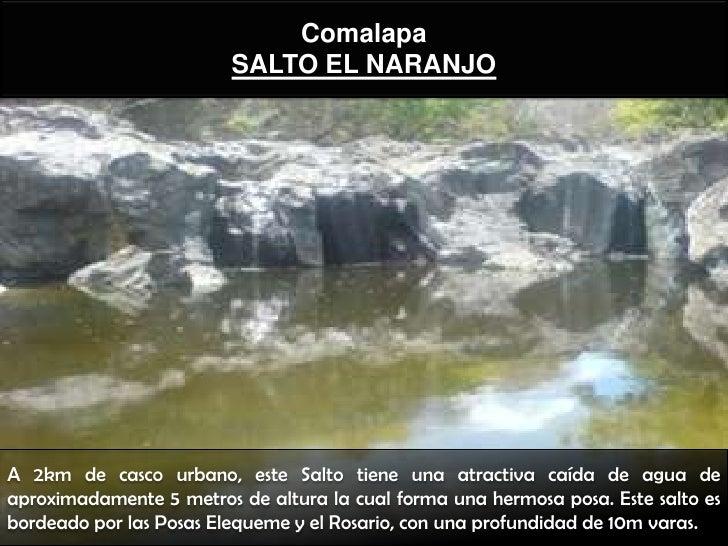 Comalapa                         SALTO EL NARANJOA 2km de casco urbano, este Salto tiene una atractiva caída de agua deapr...