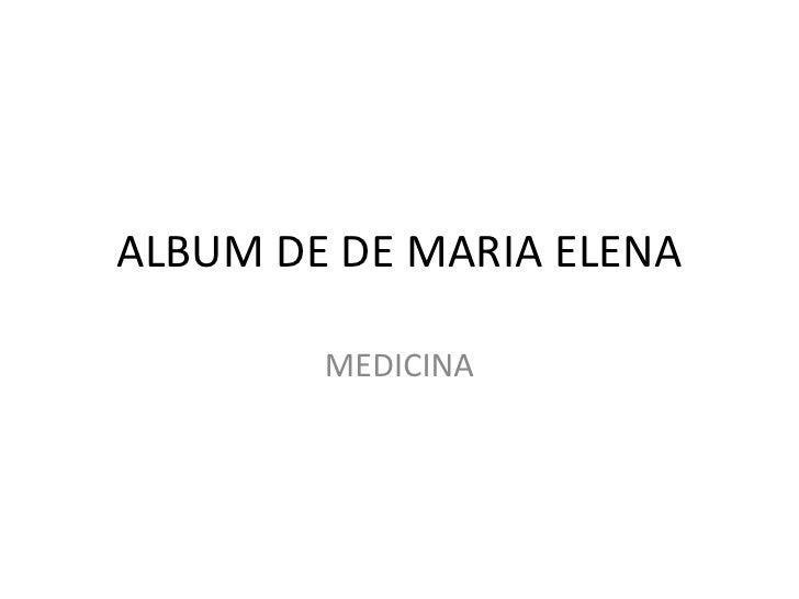 ALBUM DE DE MARIA ELENA<br />MEDICINA<br />