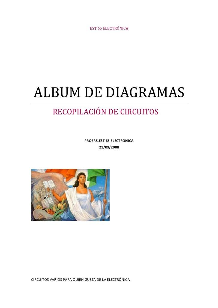 EST 65 ELECTRÓNICA ALBUM DE DIAGRAMAS           RECOPILACIÓN DE CIRCUITOS                           PROFRS.EST 65 ELECTRÓN...