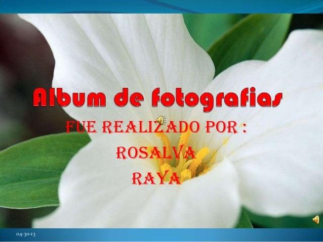 FUE REALIZADO POR :ROSALVARAYA04-30-13