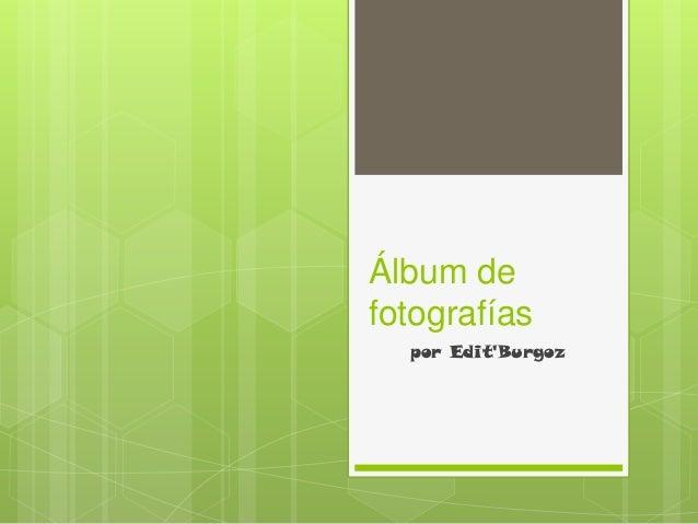 Álbum de fotografías por Edit'Burgoz