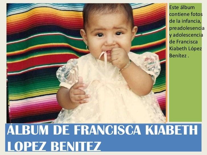 Este álbum                      contiene fotos                      de la infancia,                      preadolesencia   ...