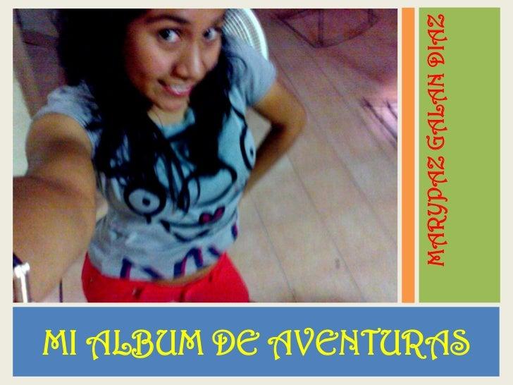 MARYPAZ GALAN DIAZMI ALBUM DE AVENTURAS