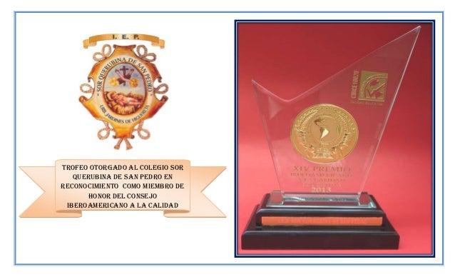 Trofeo otorgado al colegio sor querubina de san pedro en reconocimiento como miembro de honor del consejo iberoamericano a...
