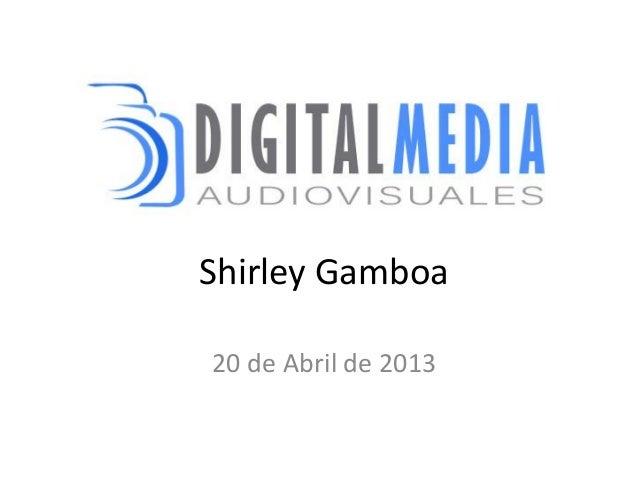 Shirley Gamboa20 de Abril de 2013