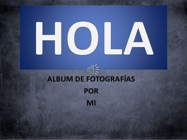 ALBUM DE FOTOGRAFÍAS POR MI
