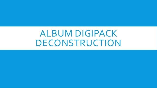 ALBUM DIGIPACK DECONSTRUCTION