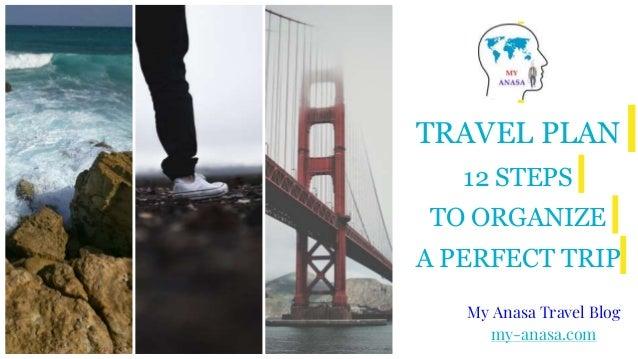 TRAVEL PLAN 12 STEPS TO ORGANIZE A PERFECT TRIP My Anasa Travel Blog my-anasa.com