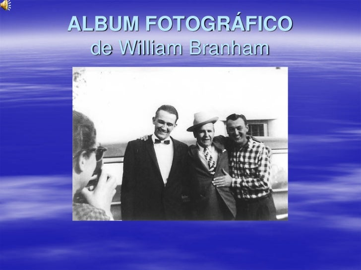 ALBUM FOTOGRÁFICO   de William Branham