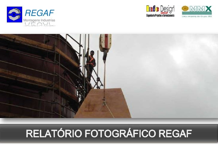 REGAF<br />MontagensIndustrias<br />RELATÓRIO FOTOGRÁFICO REGAF<br />