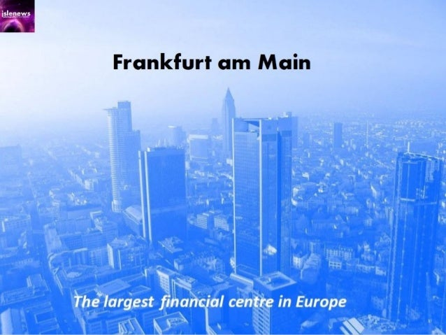 Frankfurt is an international centre for finance, commerce, culture, transport, education, and tourism. It is therefore co...