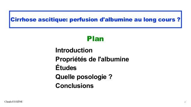 Cirrhose ascitique Perfusion d'albumine au long cours ? Slide 2