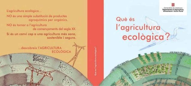 Generamal de Catarunya De. partament d'AgrlcuIlura.  A imentncié i Accié Rural  llagricultura ecologica. ..  NO és una sim...