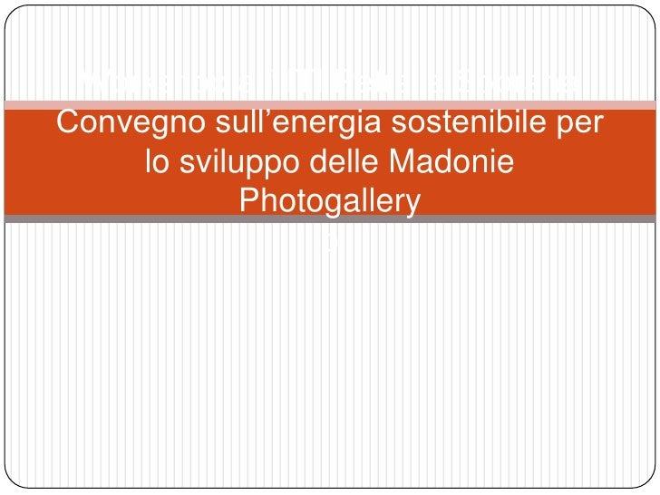 Workshop all' ITI Petralia SopranaConvegno sull'energia sostenibile per  lo sviluppo delle MadoniePhotogalleryp<br />