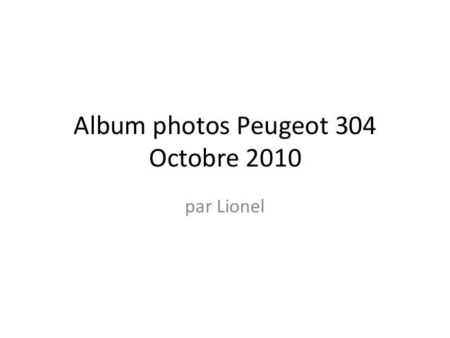 Album photos Peugeot 304 Octobre 2010 par Lionel