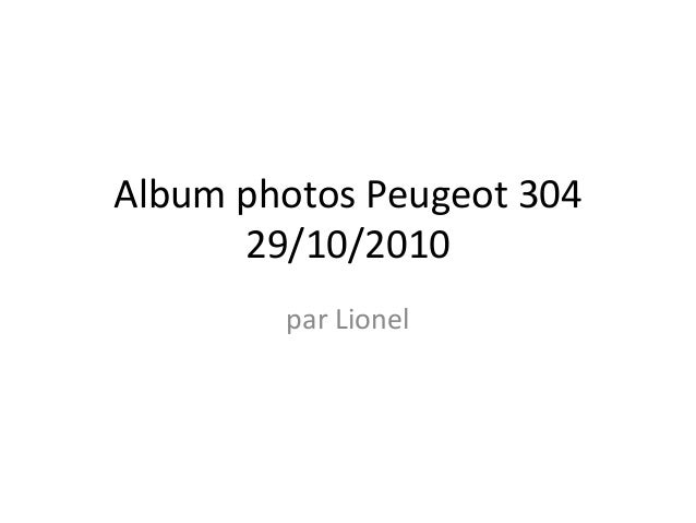 Album photos Peugeot 304 29/10/2010 par Lionel