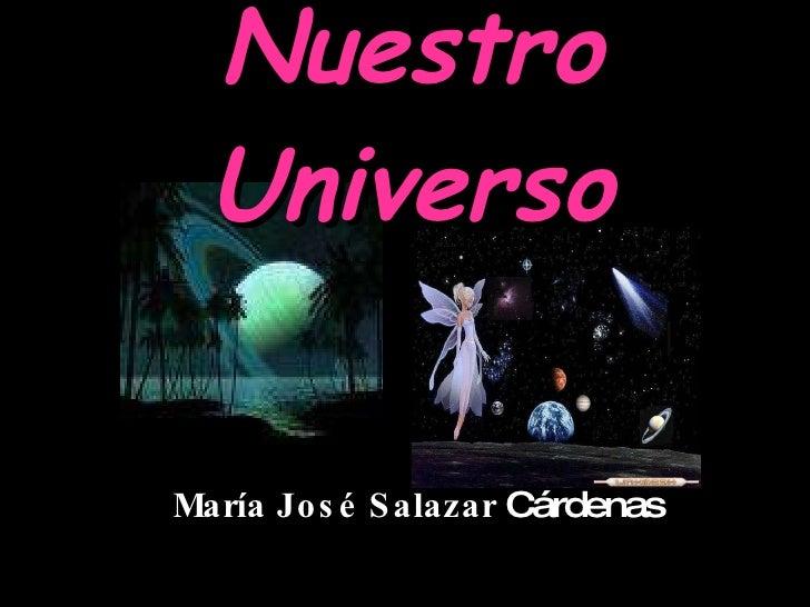 Nuestro Universo María José Salazar  Cárdenas