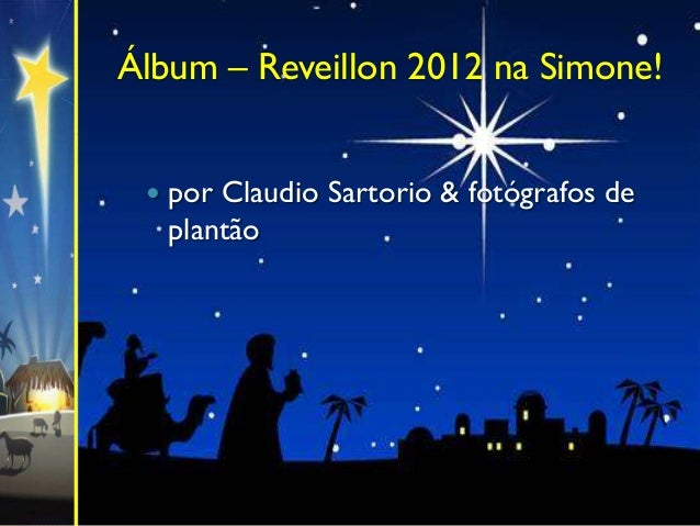 Álbum – Reveillon 2012 na Simone!    por Claudio Sartorio & fotógrafos de     plantão