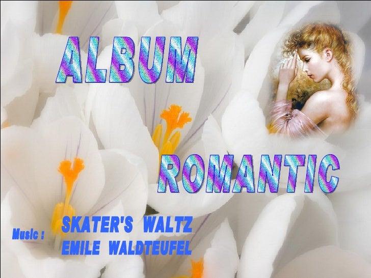 ALBUM ROMANTIC SKATER'S  WALTZ EMILE  WALDTEUFEL Music :