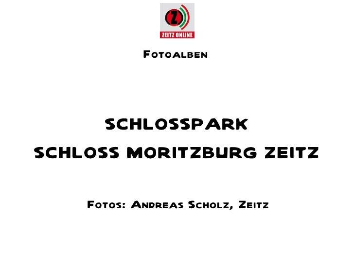 Fotoalben      SCHLOSSPARKSCHLOSS MORITZBURG ZEITZ    Fotos: Andreas Scholz, Zeitz