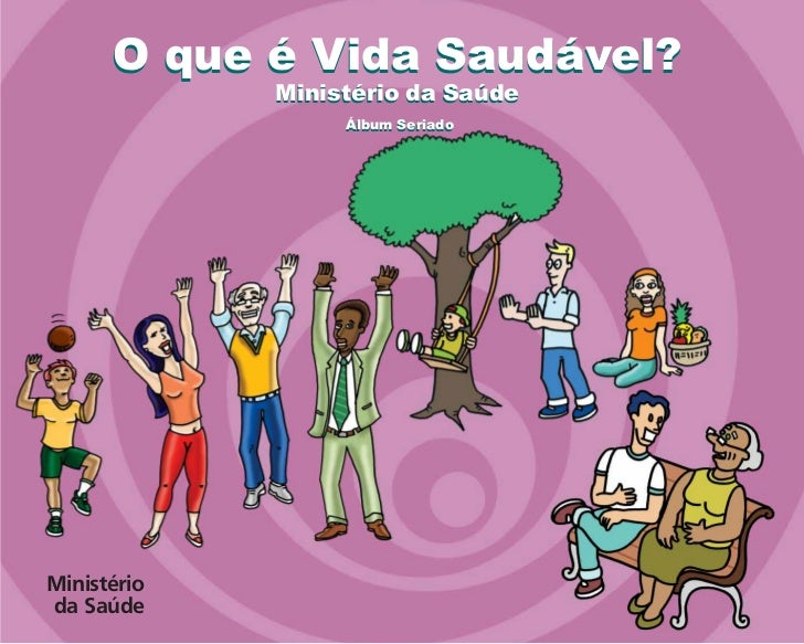 O que é Vida Saudável?             Ministério da Saúde                  Álbum SeriadoMinistérioda Saúde