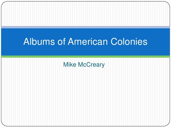 Mike McCreary<br />Albums of American Colonies<br />