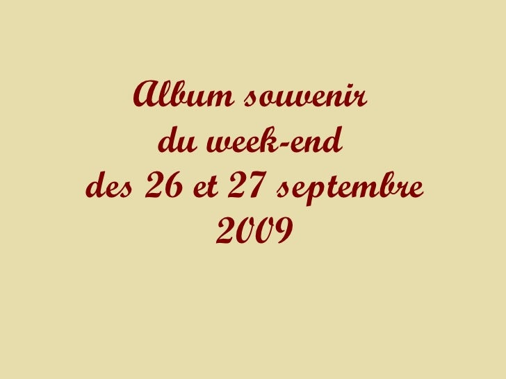 Album souvenir  du week-end  des 26 et 27 septembre 2009