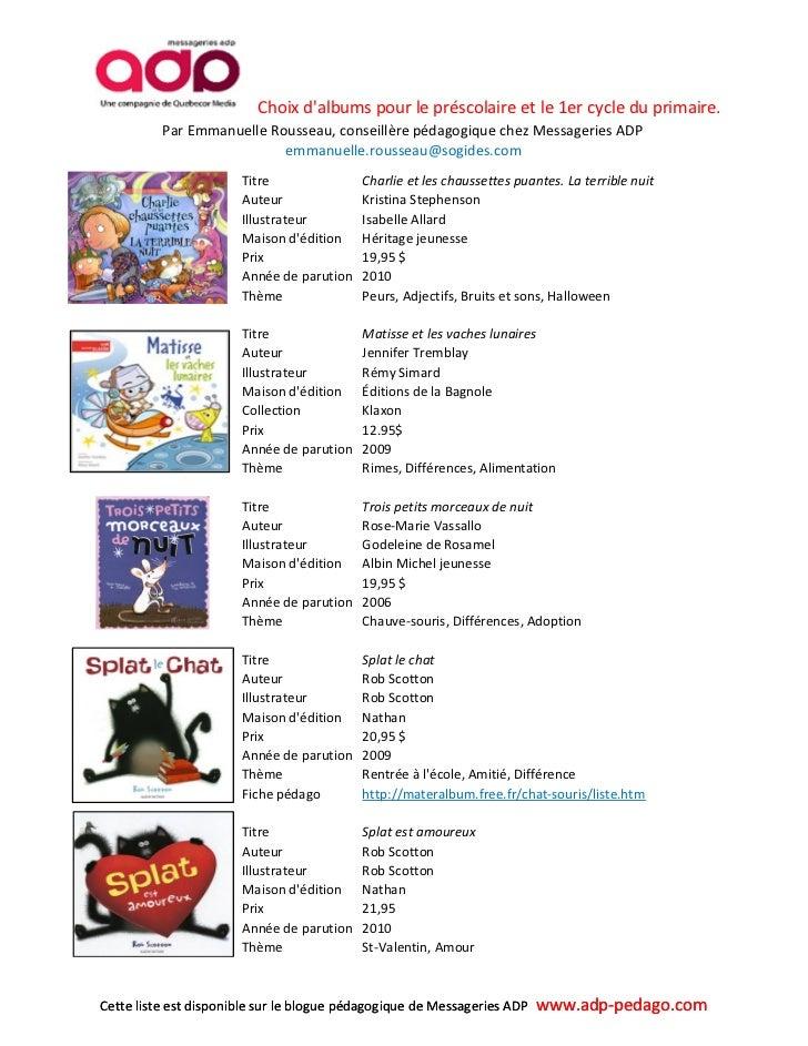 Choix dalbums pour le préscolaire et le 1er cycle du primaire.          Par Emmanuelle Rousseau, conseillère pédagogique c...