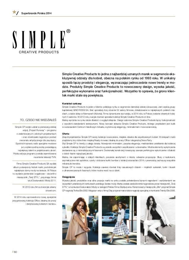 20d60a1873 Simple Creative Products to jedna z najbardziej uznanych marek w segmencie  eks- kluzywnej odzieży dla ...