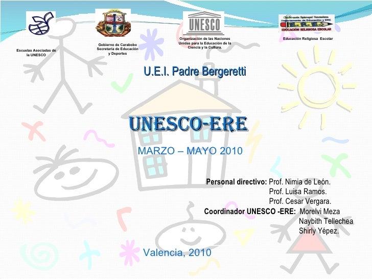 UNESCO-ERE      Valencia, 2010 Escuelas Asociadas de la UNESCO Gobierno de Carabobo Secretar...