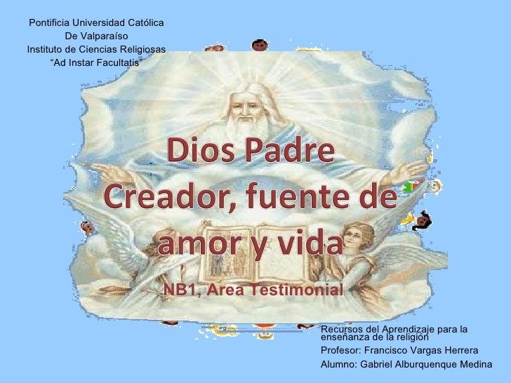 Recursos del Aprendizaje para la enseñanza de la religión Profesor: Francisco Vargas Herrera Alumno: Gabriel Alburquenque ...