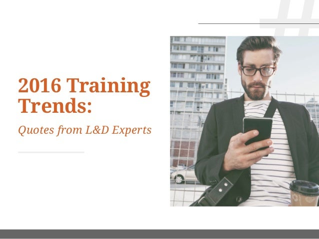 2016 Training Trends: Quotes from L&D Experts