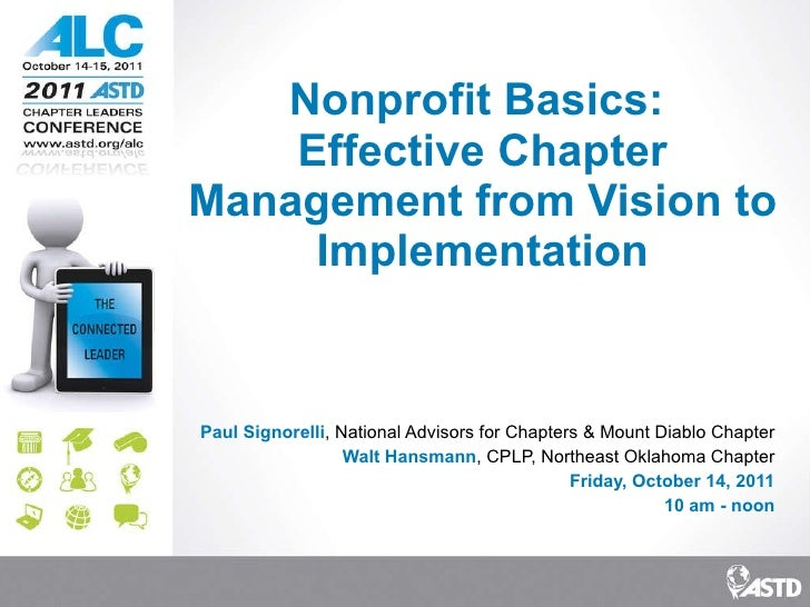 Nonprofit Basics:  Effective Chapter Management from Vision to Implementation Paul Signorelli , National Advisors for Chap...