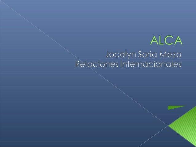  El ALCA, que significa Área de Libre Comercio de las Américas, es aquel tratado de libre comercio, que busca impulsar u...
