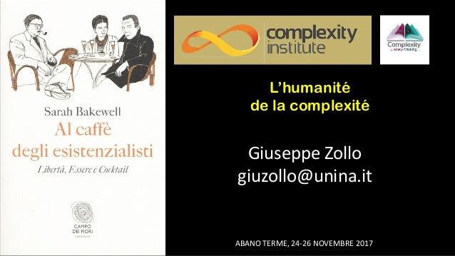 ABANO  TERME,  24-‐26  NOVEMBRE  2017 Giuseppe  Zollo giuzollo@unina.it L'humanité de la complexité