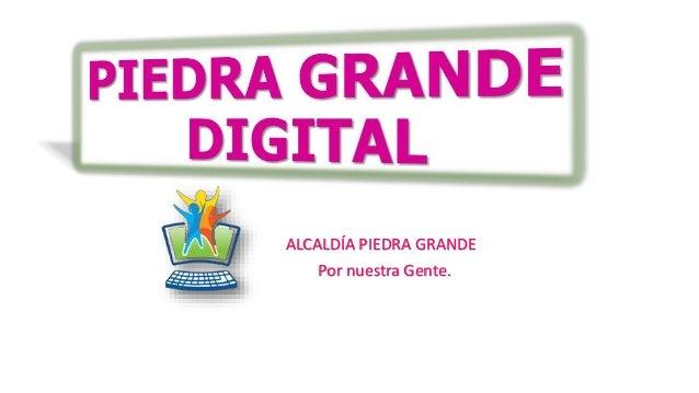 ALCALDÍA PIEDRA GRANDE Por nuestra Gente.