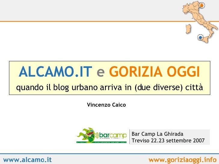 ALCAMO.IT   e   GORIZIA OGGI quando il blog urbano arriva in (due diverse) città Vincenzo Caico Bar Camp La Ghirada Trevis...