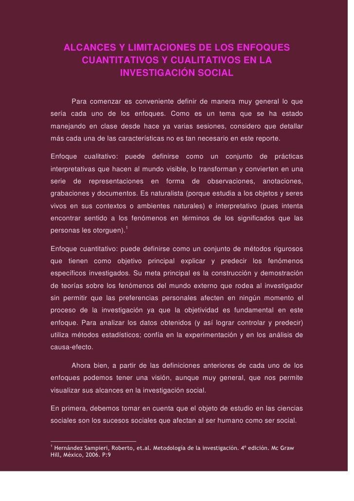 ALCANCES Y LIMITACIONES DE LOS ENFOQUES CUANTITATIVOS Y CUALITATIVOS EN LA <br />INVESTIGACIÓN SOCIAL<br />Para comenzar e...
